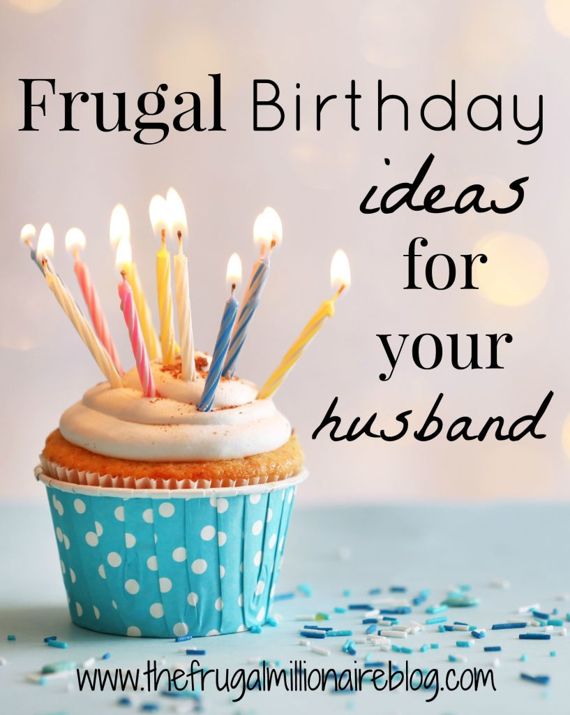 Frugal Birthday Ideas for Your Husband - the frugal ...