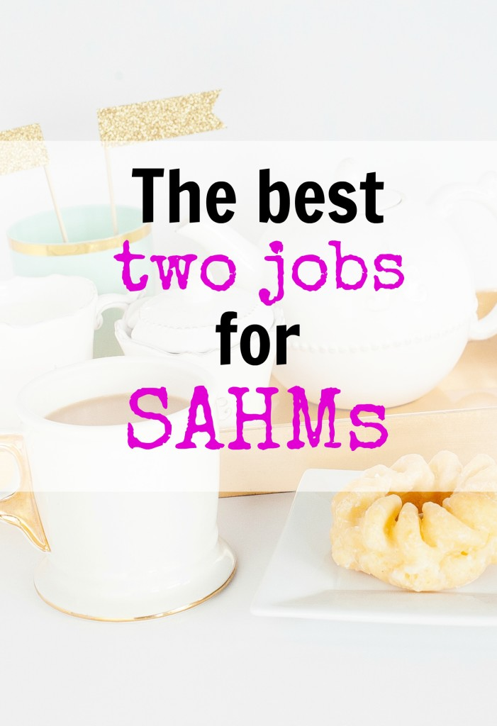 Stay At Home Mom Jobs Ideas: Side Hustles For Moms: The Best Job For Stay-at-Home Moms