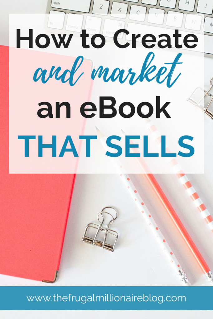 how to create an ebook that sells  the frugal millionaire